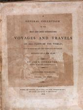 A general collection of the best and most interesting voyages and travels, in all parts of the world: many of which are now first translated into English. Digested on a new plan
