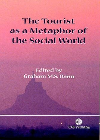The Tourist as a Metaphor of the Social World PDF