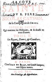 La cour sainte du R. Pere Nicolas Caussin [...].: 3 Des hommes d'estat & de dieu. - A Paris : Chez Iean dv Bray, 1645