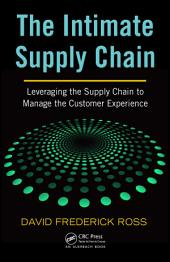 The Intimate Supply Chain: Leveraging the Supply Chain to Manage the Customer Experience