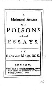 A mechanical account of Poisons; in several essays