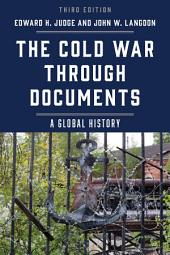 The Cold War through Documents: A Global History, Edition 3