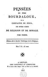 Pensées sur divers sujets de religion et de morale: Volume 1