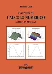 Esercizi di Calcolo Numerico: svolti in Matlab