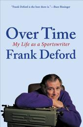 Over Time: My Life As a Sportswriter
