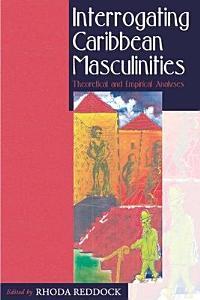 Interrogating Caribbean Masculinities PDF
