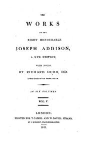 The works of the Right Honourable Joseph Addison, a new ed., with notes: Volume 5