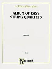 Album of Easy String Quartets, Volume I (Pieces by Bach, Haydn, Mozart, Beethoven, Schumann, Mendelssohn, and others): String Quartet