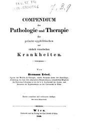 Compendium der Pathologie und Therapie der primär-syphilitischen und einfach venerischen Krankheiten