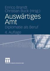 Auswärtiges Amt: Diplomatie als Beruf, Ausgabe 4