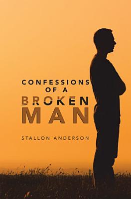 Confessions of a Broken Man