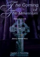The Coming of the Millennium: Good News for the Whole Human Race