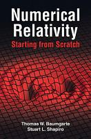 Numerical Relativity  Starting from Scratch PDF
