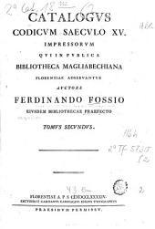 Catalogus codicum saeculo XV. impressorum, qui in publica Bibliotheca Magliabechiana Florentiae adservantur: Volume 2