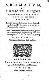 Aromatum, et simplicium aliquot medicamentorum apud Indos nascentium historia: primum quidem Lusitanica lingua dialogikos conscripta