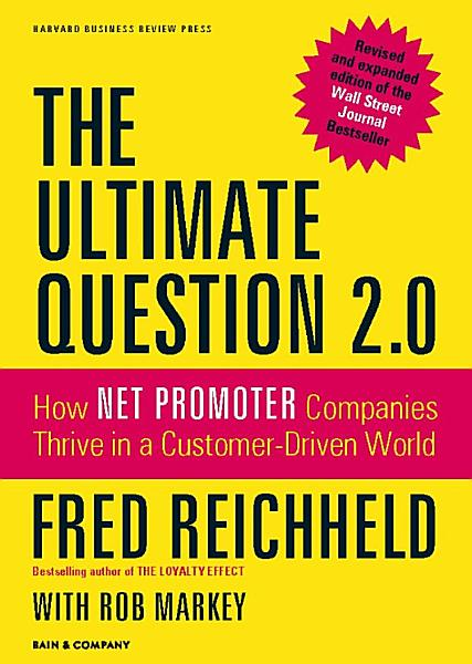The Ultimate Question 2 0  Revised and Expanded Edition