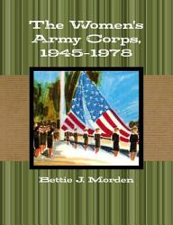 The Women S Army Corps 1945 1978 Book PDF