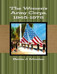 The Women s Army Corps  1945 1978 Book