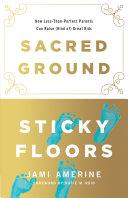Sacred Ground, Sticky Floors