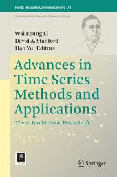 Advances in Time Series Methods and Applications: The A. Ian McLeod Festschrift