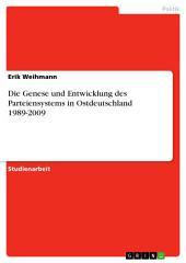 Die Genese und Entwicklung des Parteiensystems in Ostdeutschland 1989-2009