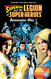 Supergirl and the Legion of Super-Heroes: The Dominator War