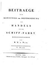 Beiträge zur Kenntniss und Beförderung des Handels und der Schiff-Fahrt: Volume5