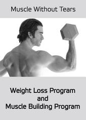 Muscles Without Tears: Weight Loss and Muslce Building Program