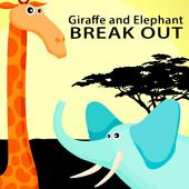 Giraffe and Elephant Break Out (A Children's Picture Book)
