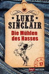 Die Mühlen des Hasses: Luke Sinclair Western