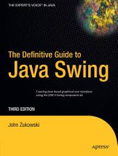 The Definitive Guide to Java Swing: Edition 3