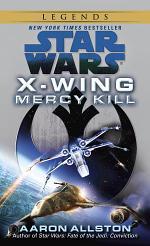 Mercy Kill: Star Wars Legends (X-Wing)