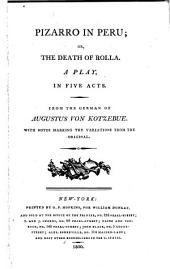 Pizarro in Peru; Or, The Death of Rolla: A Play, in Five Acts, Issue 5