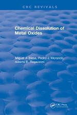 Chemical Dissolution of Metal Oxides