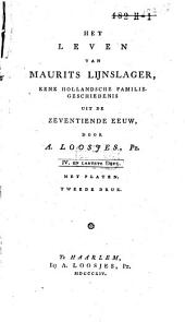 Het leven van Maurits Lijnslager: eene Hollandsche familiegeschiedenis uit de zeventiende eeuw, Volume 4