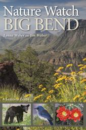 Nature Watch Big Bend: A Seasonal Guide