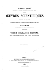 Œuvres scientifiques: Théorie nouvelle des fonctions, exclusivement fondée sur l'idée de nombre. 1903