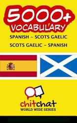 5000 Spanish Scots Gaelic Scots Gaelic Spanish Vocabulary Book PDF
