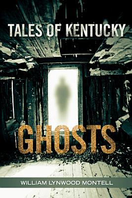 Tales of Kentucky Ghosts PDF