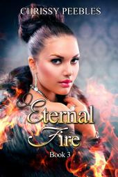 Eternal Fire - Book 3 (A time travel, paranormal romance)