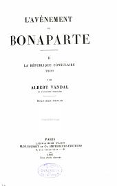 L'avènement de Bonaparte: La République consulaire, 1800 (10e éd. 1907)