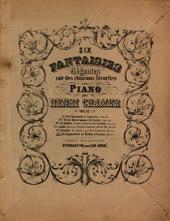 Six fantaisies élégantes sur des chansons favorites: pour piano ; Op. 57. ¬Der Zigeunerbube im Norden, Volume 6