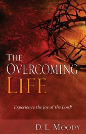 The Overcoming Life: Experience the Joy Of The Lord