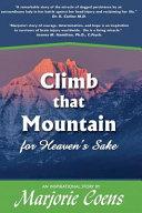 Climb That Mountain for Heaven's Sake