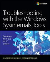 Troubleshooting with the Windows Sysinternals Tools: Edition 2