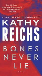 Bones Never Lie (with bonus novella Swamp Bones): A Novel