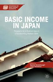Basic Income in Japan: Prospects for a Radical Idea in a Transforming Welfare State