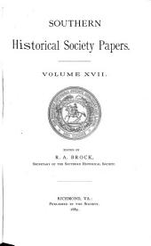 Southern Historical Society Papers: Volume 17