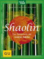Shaolin   Das Geheimnis der inneren St  rke PDF