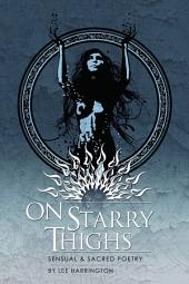 On Starry Thighs: Sensual & Sacred Poetry
